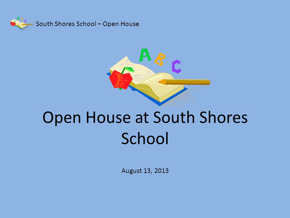 South Shores School – Open House It was wonderful to see so many families!