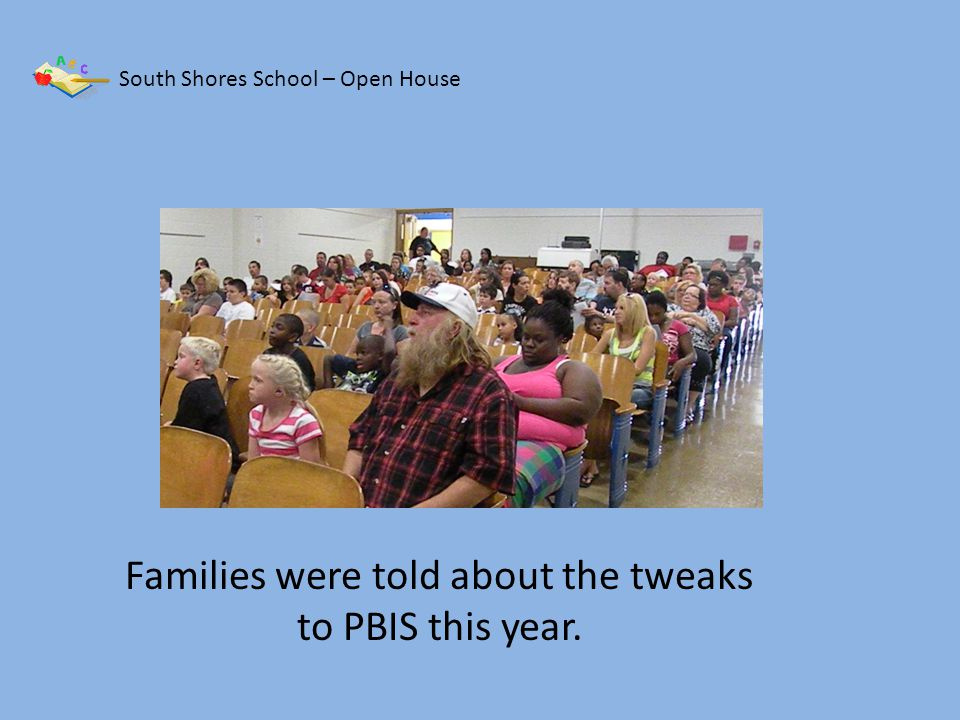 South Shores School – Open House Mr. Smith pointed out the PBIS expectation poster.