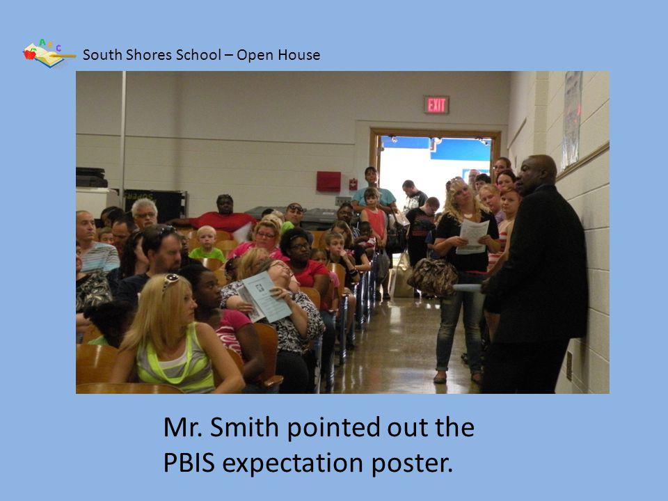 South Shores School – Open House After the assembly students and parents met with Mr. Smith.