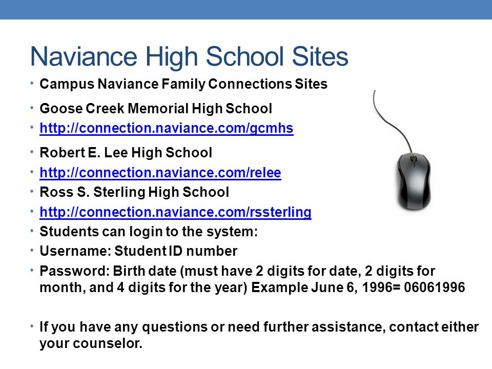 Naviance High School Sites Campus Naviance Family Connections Sites Goose Creek Memorial High School http://connection.naviance.com/gcmhs Robert E. Le