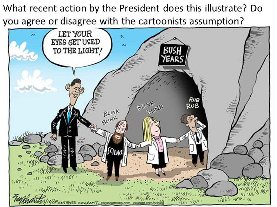 What recent action by the President does this illustrate? Do you agree or disagree with the cartoonists assumption?