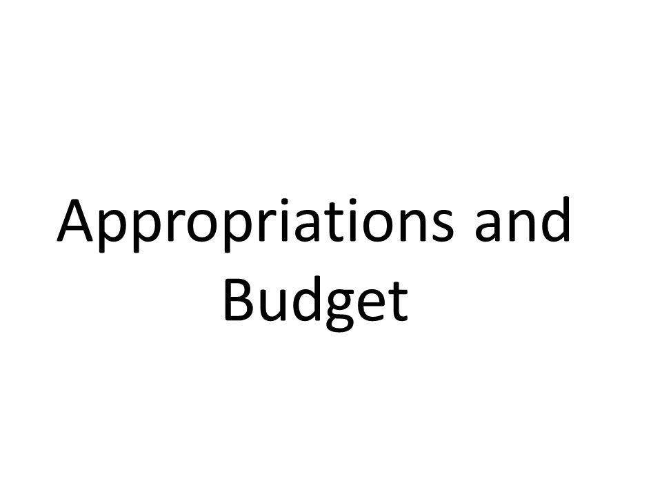 Appropriations and Budget
