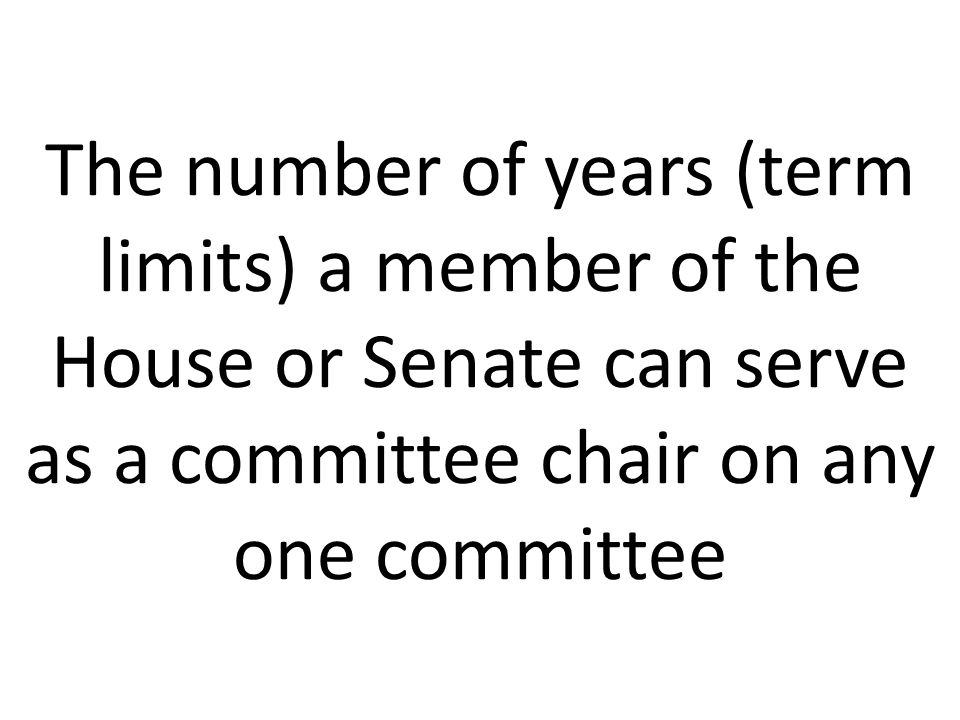 The number of years (term limits) a member of the House or Senate can serve as a committee chair on any one committee