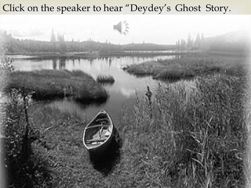 Deydeys Ghost Story