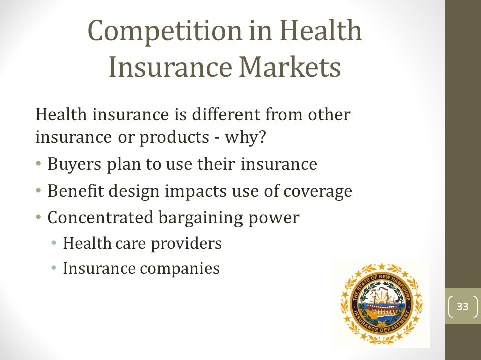Competition in Health Insurance Markets Health insurance is different from other insurance or products - why? Buyers plan to use their insurance Benef