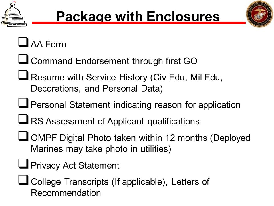 Package with Enclosures AA Form Command Endorsement through first GO Resume with Service History (Civ Edu, Mil Edu, Decorations, and Personal Data) Pe