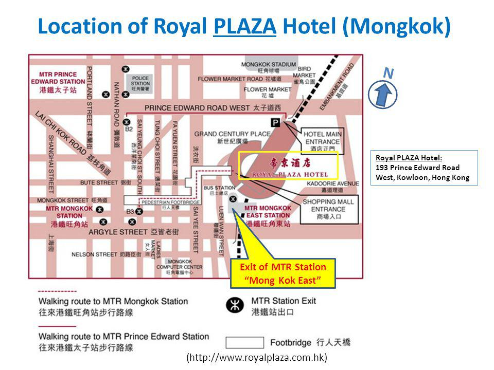 Transport between Hong Kong Airport, Metropark Hotel (Mongkok)& Workshop Venue Arrive at Hong Kong International Airport Take bus route A21 and get off at the bus stop Metropark Hotel Mongkok (HK$33) Take a taxi to Metropark Hotel (~HK$300) Walk to Workshop venue (~12 mins) Take MTR at Station Prince Edward and get off at Station Kowloon Tong ($4.0) Take a taxi to Workshop Venue (~HK$60) Metropark Hotel Lam Woo International Conference Centre / The Wing Lung Bank Building for Business Studies