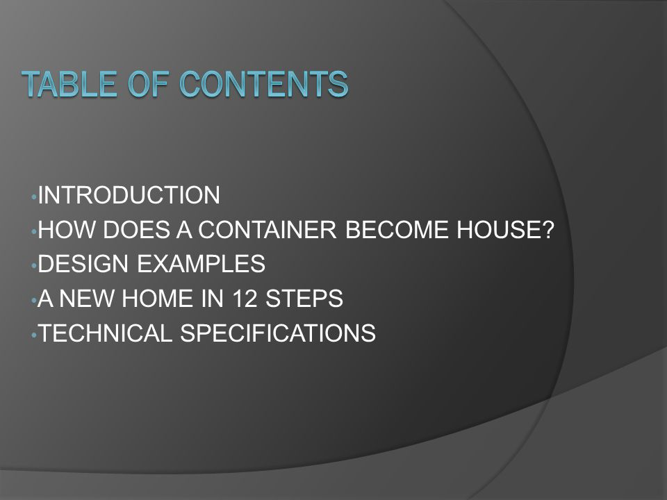 INTRODUCTION HOW DOES A CONTAINER BECOME HOUSE.