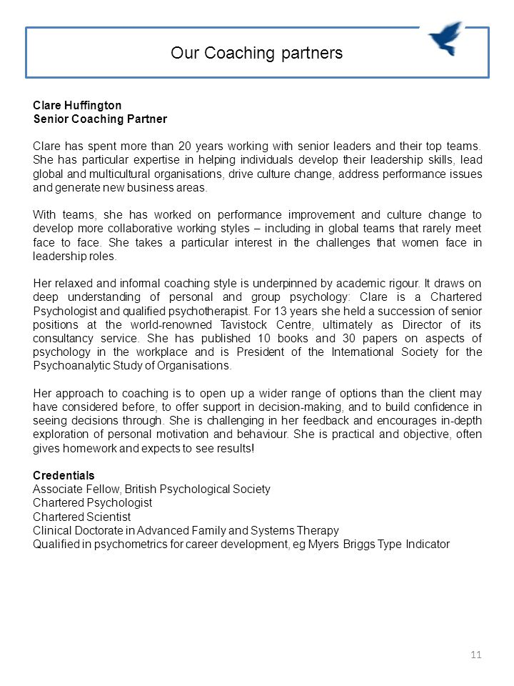 Clare Huffington Senior Coaching Partner Clare has spent more than 20 years working with senior leaders and their top teams. She has particular expert
