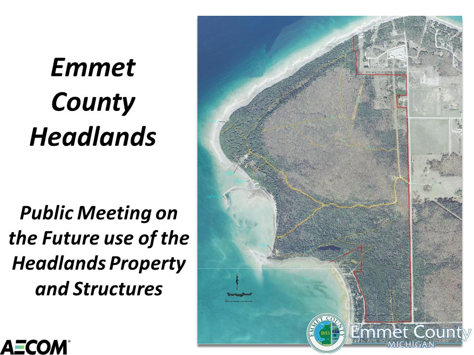 Emmet County Headlands Public Meeting on the Future use of the Headlands Property and Structures
