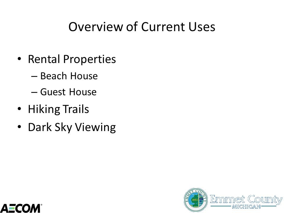 Overview of Current Uses Rental Properties – Beach House – Guest House Hiking Trails Dark Sky Viewing