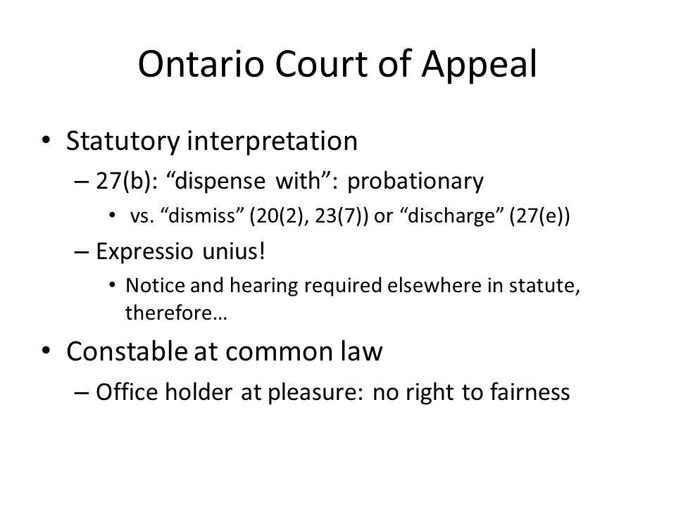 Ontario Court of Appeal Statutory interpretation – 27(b): dispense with: probationary vs.