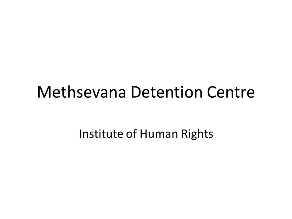 Methsevana Detention Centre Institute of Human Rights