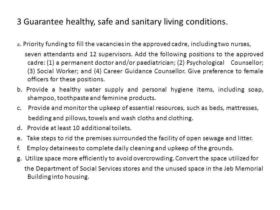 3 Guarantee healthy, safe and sanitary living conditions.