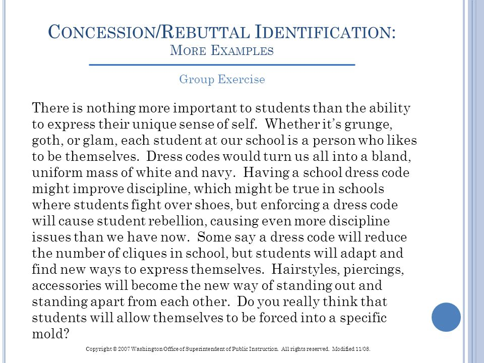 C ONCESSION /R EBUTTAL I DENTIFICATION : M ORE E XAMPLES There is nothing more important to students than the ability to express their unique sense of