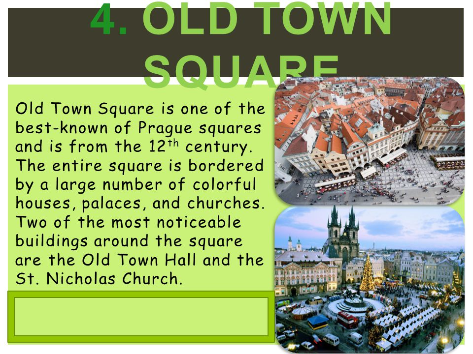 Old Town Square is one of the best-known of Prague squares and is from the 12 th century.