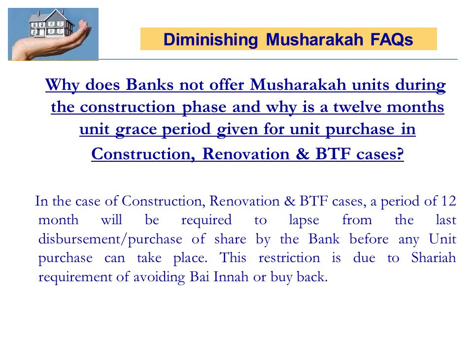 Why does Banks not offer Musharakah units during the construction phase and why is a twelve months unit grace period given for unit purchase in Construction, Renovation & BTF cases.