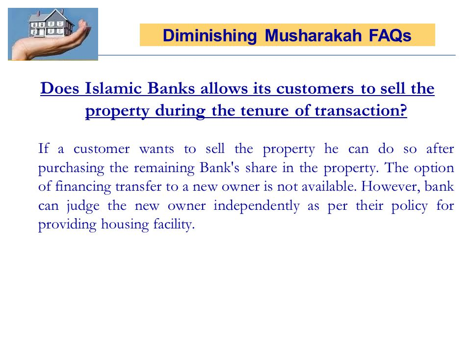Does Islamic Banks allows its customers to sell the property during the tenure of transaction? If a customer wants to sell the property he can do so a