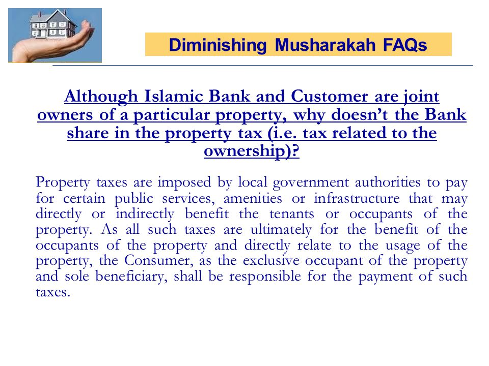 Although Islamic Bank and Customer are joint owners of a particular property, why doesnt the Bank share in the property tax (i.e.