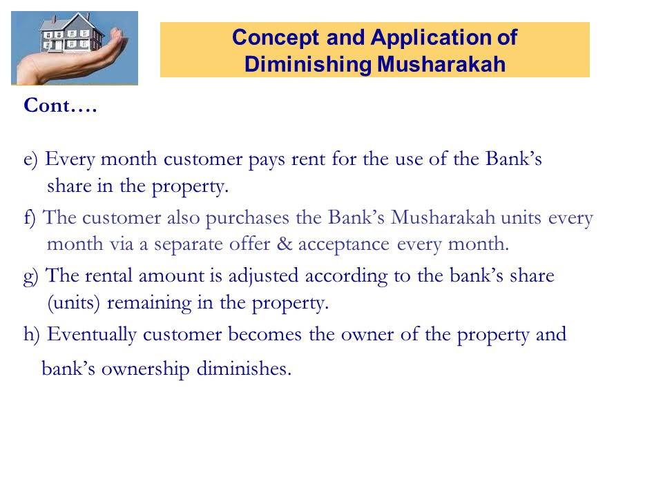 Cont….e) Every month customer pays rent for the use of the Banks share in the property.