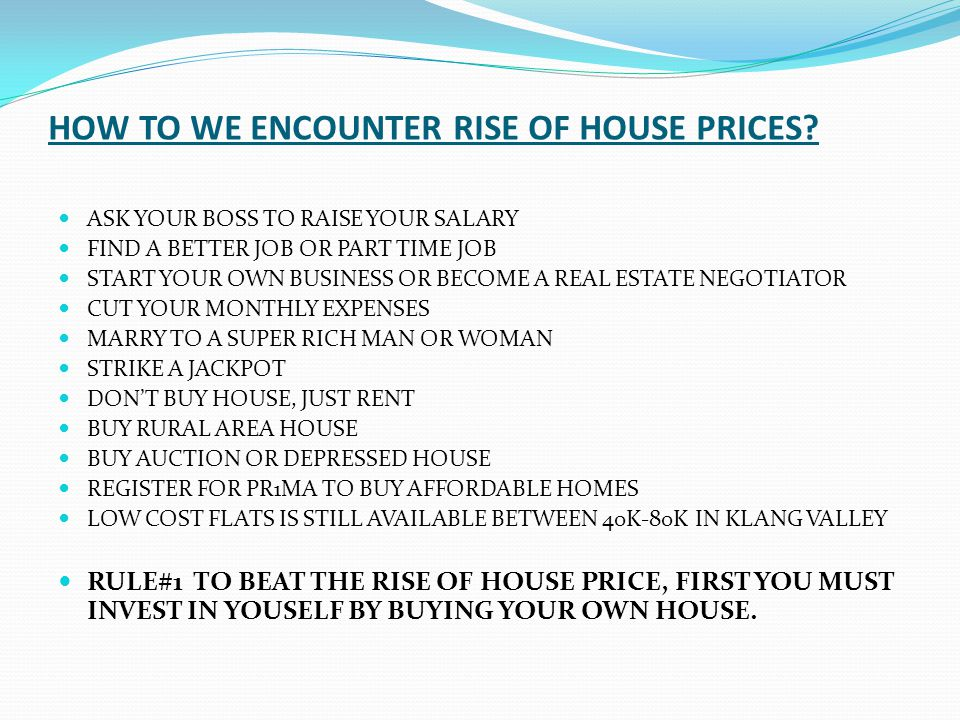 HOW TO WE ENCOUNTER RISE OF HOUSE PRICES.