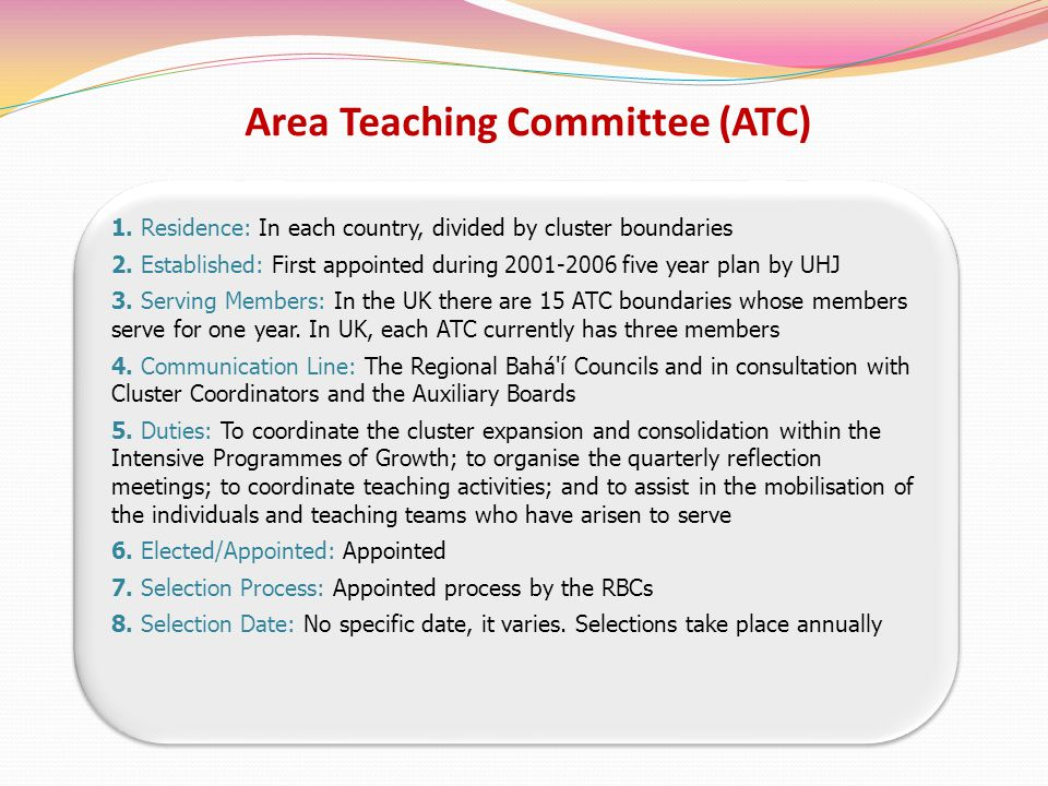 Area Teaching Committee (ATC) 1. Residence: In each country, divided by cluster boundaries 2.
