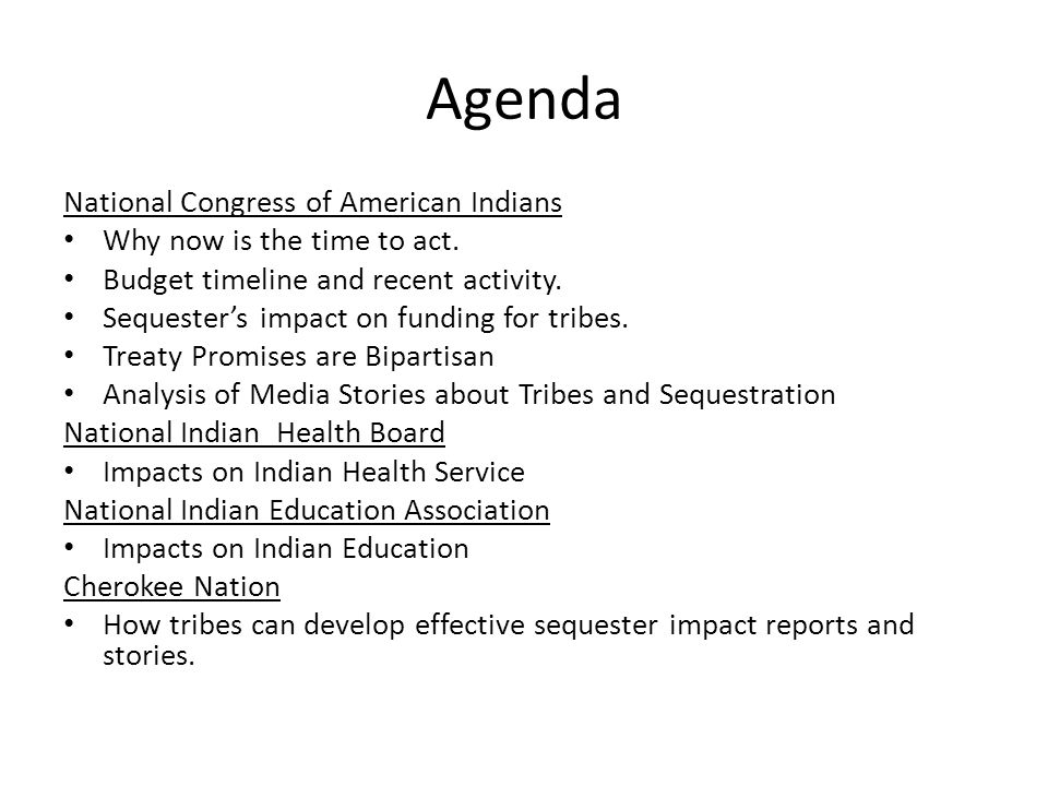 Agenda National Congress of American Indians Why now is the time to act.