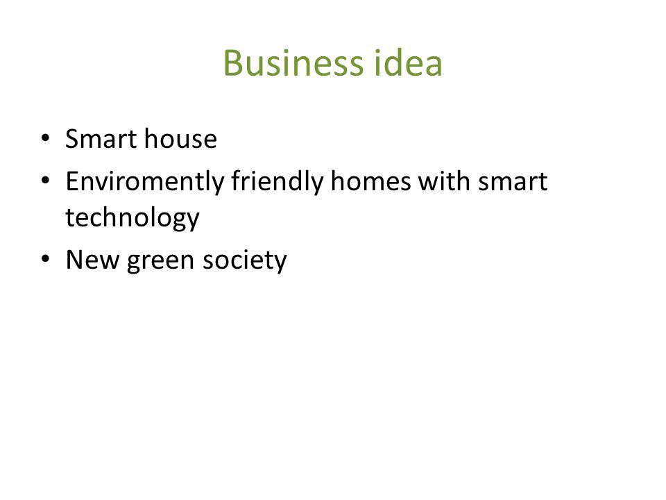 Business idea Smart house Enviromently friendly homes with smart technology New green society