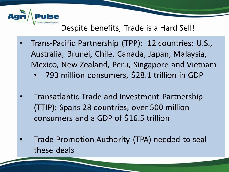 Trans-Pacific Partnership (TPP): 12 countries: U.S., Australia, Brunei, Chile, Canada, Japan, Malaysia, Mexico, New Zealand, Peru, Singapore and Vietn