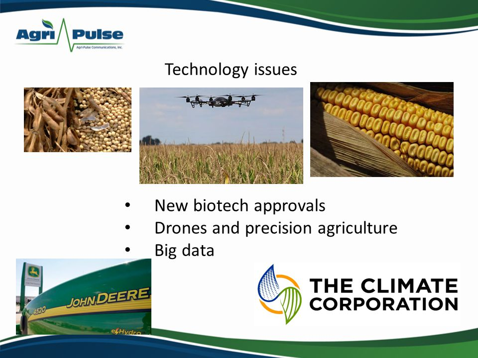 New biotech approvals Drones and precision agriculture Big data Technology issues