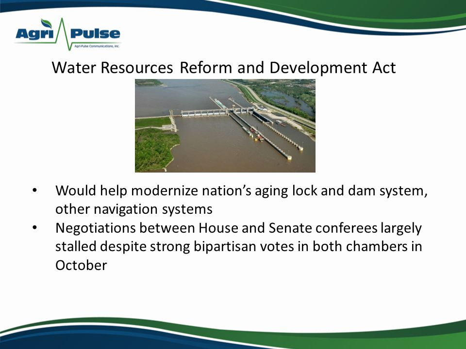 Would help modernize nations aging lock and dam system, other navigation systems Negotiations between House and Senate conferees largely stalled despite strong bipartisan votes in both chambers in October Water Resources Reform and Development Act