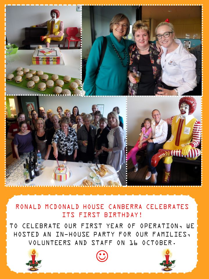 RONALD MCDONALD HOUSE CANBERRA CELEBRATES ITS FIRST BIRTHDAY.