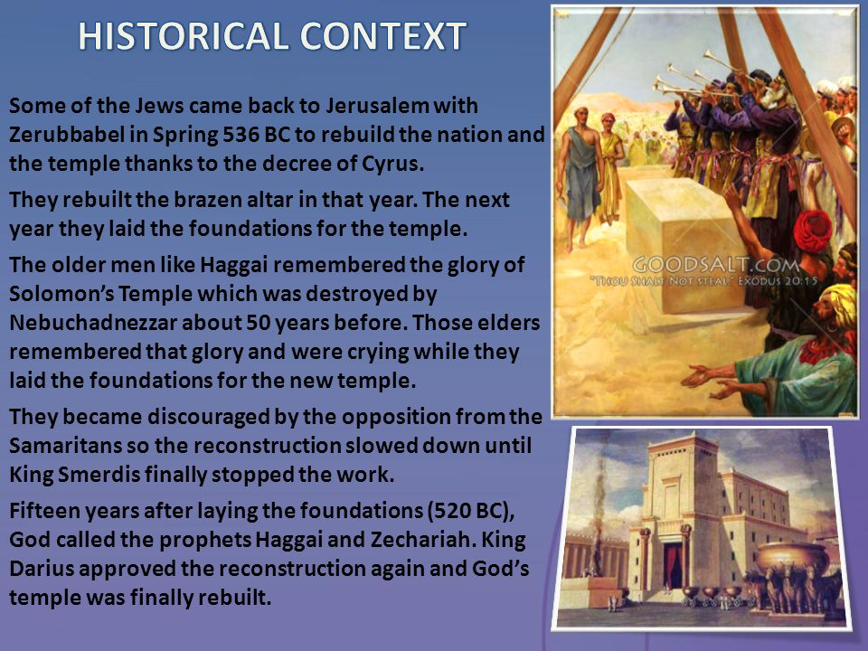 Some of the Jews came back to Jerusalem with Zerubbabel in Spring 536 BC to rebuild the nation and the temple thanks to the decree of Cyrus.