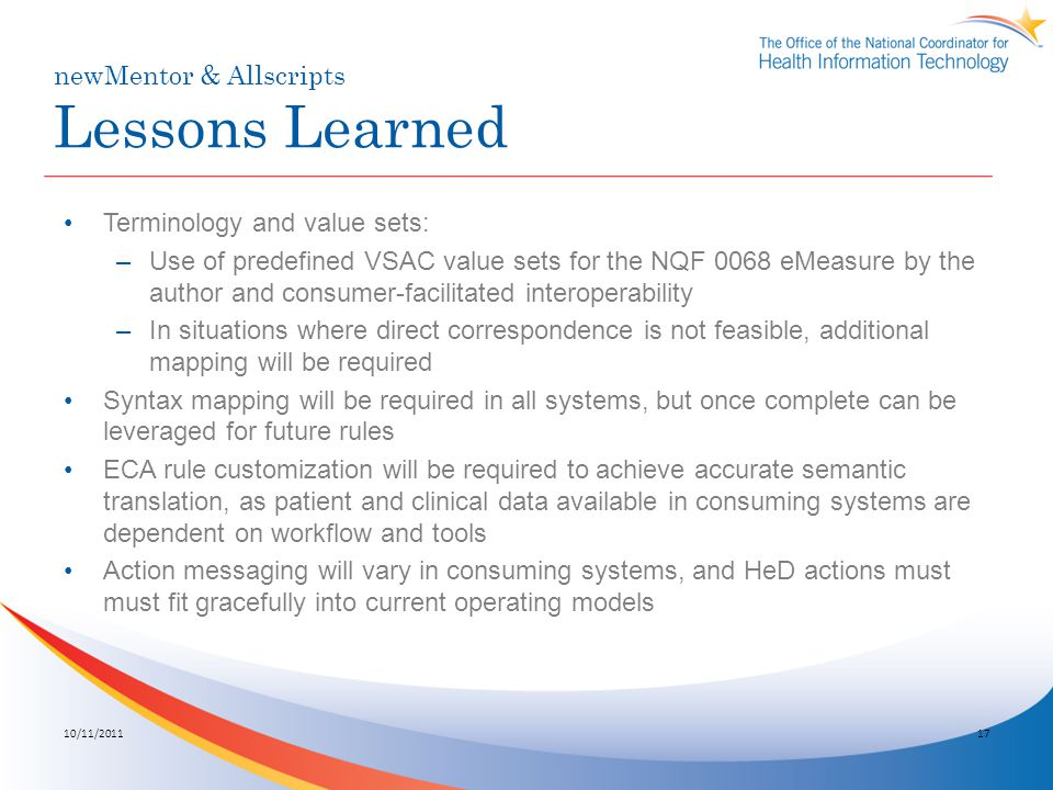 newMentor & Allscripts Lessons Learned Terminology and value sets: –Use of predefined VSAC value sets for the NQF 0068 eMeasure by the author and cons