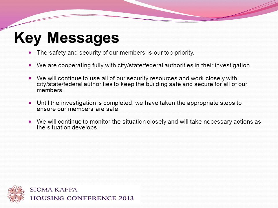 Key Messages The safety and security of our members is our top priority.