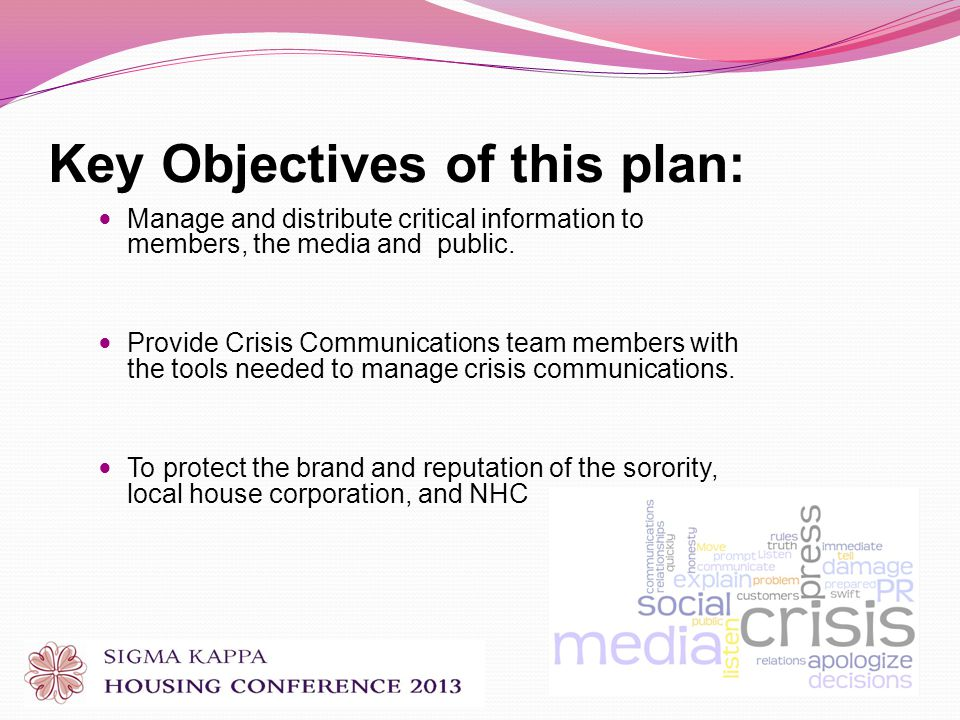 Key Objectives of this plan: Manage and distribute critical information to members, the media and public.