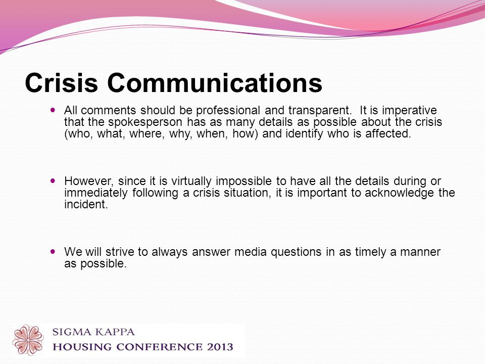 Crisis Communications All comments should be professional and transparent.