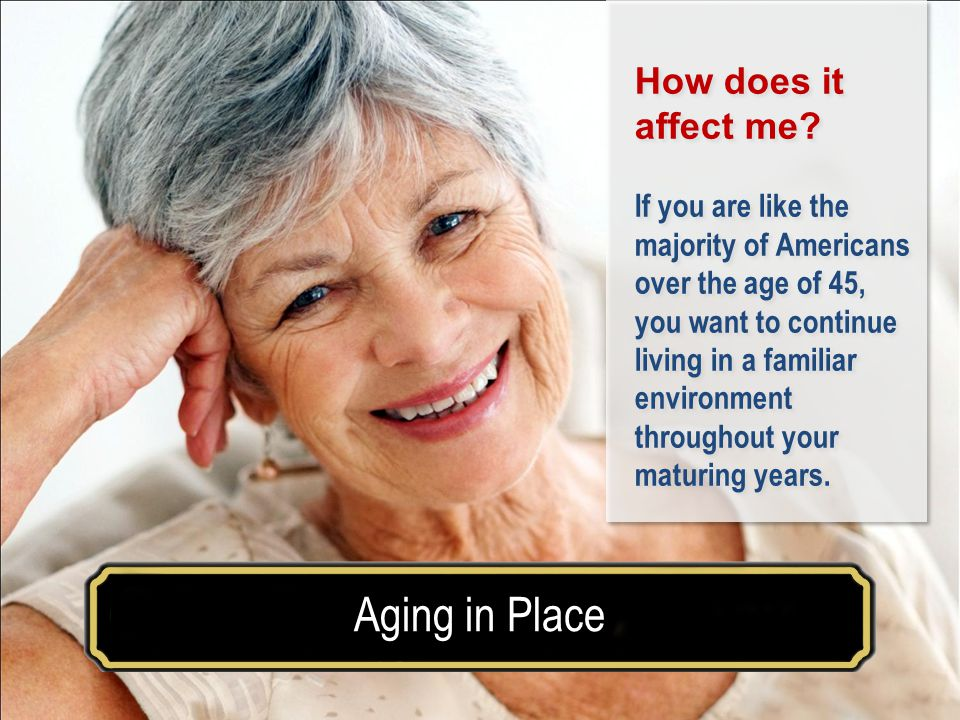 Make your house a home for a lifetimeAging in Place What Is Aging in Place.