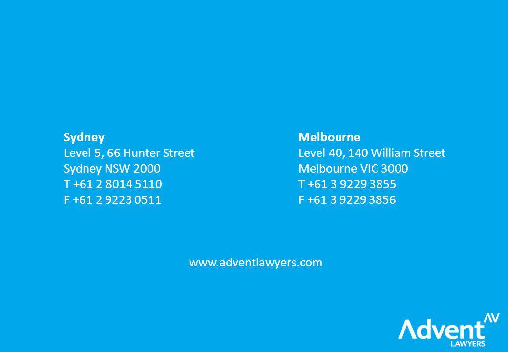 SydneyMelbourne Level 5, 66 Hunter StreetLevel 40, 140 William Street Sydney NSW 2000Melbourne VIC 3000 T +61 2 8014 5110T +61 3 9229 3855 F +61 2 9223 0511F +61 3 9229 3856 www.adventlawyers.com