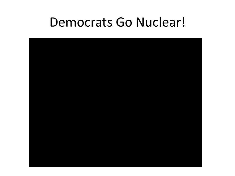 Democrats Go Nuclear!