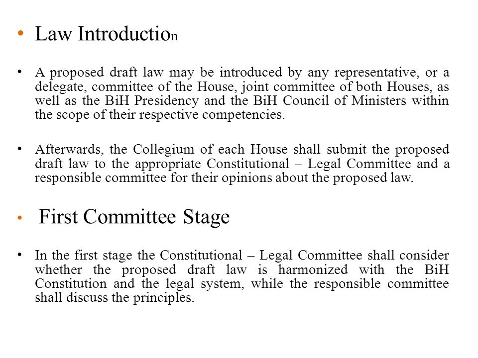 Law Introductio n A proposed draft law may be introduced by any representative, or a delegate, committee of the House, joint committee of both Houses,