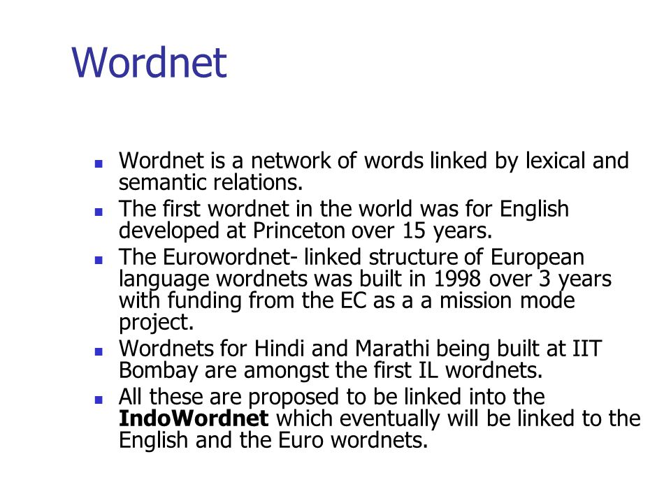 Wordnet Wordnet is a network of words linked by lexical and semantic relations.