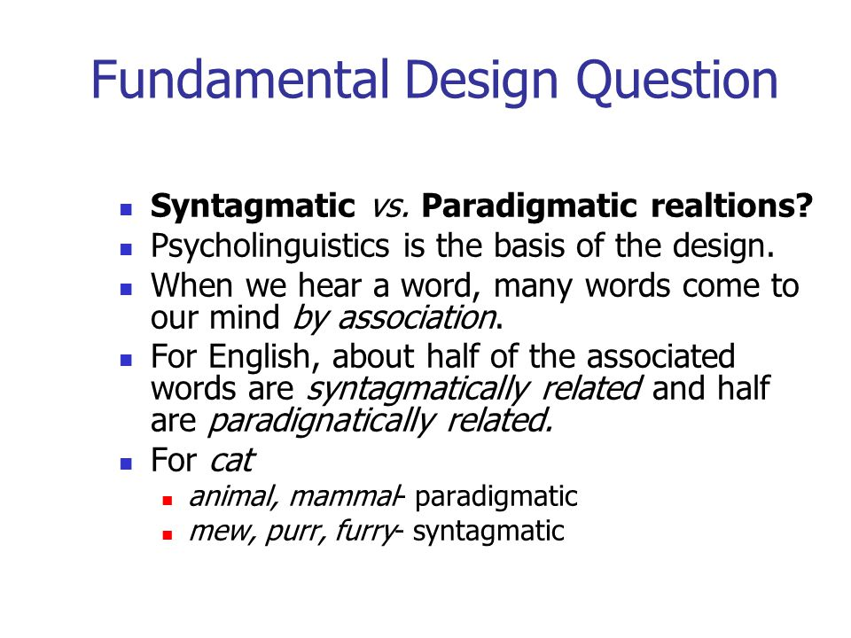 Fundamental Design Question Syntagmatic vs. Paradigmatic realtions.