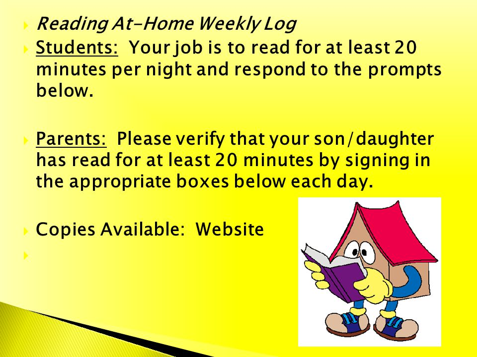 Reading At-Home Weekly Log Students: Your job is to read for at least 20 minutes per night and respond to the prompts below. Parents: Please verify th