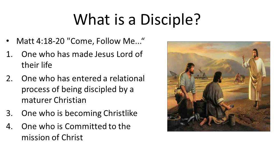 What is a Disciple? Matt 4:18-20