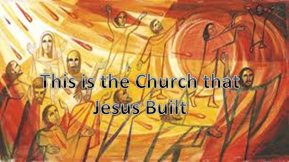 The Church that Jesus Built