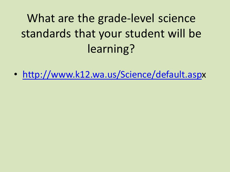 What are the grade-level science standards that your student will be learning.