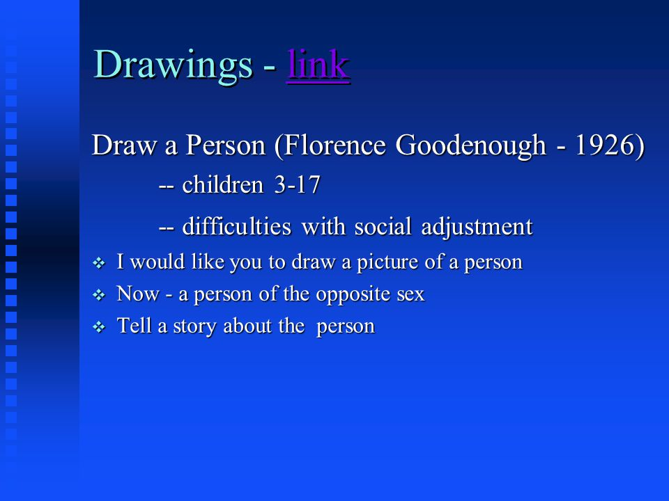 Drawings - linklink Drawings - linklink Draw a Person (Florence Goodenough - 1926) -- children 3-17 -- difficulties with social adjustment I would lik
