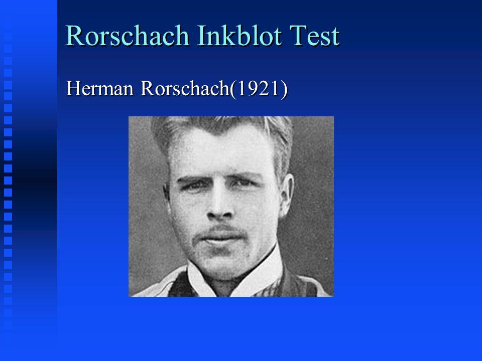 Rorschach Inkblot Test Herman Rorschach(1921)