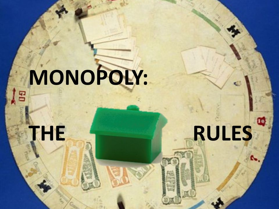 MONOPOLY: THE RULES